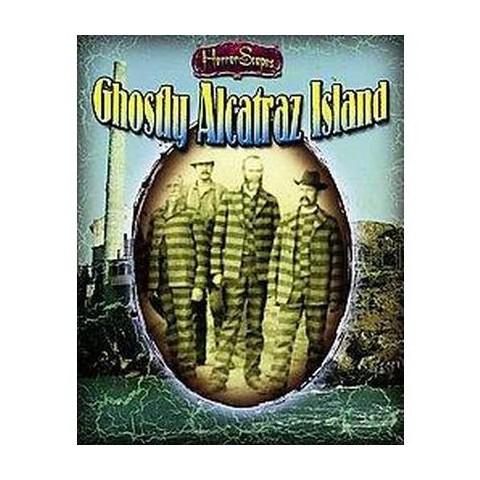 Ghostly Alcatraz Island (Hardcover)