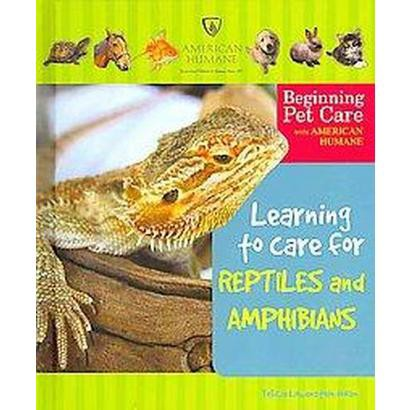 Learning to Care for Reptiles and Amphibians (Hardcover)