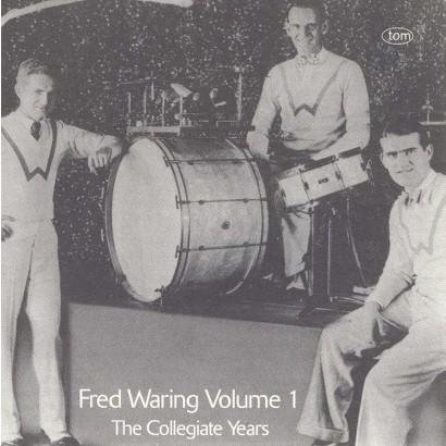 Fred Waring, Vol. 1: Collegiate Years