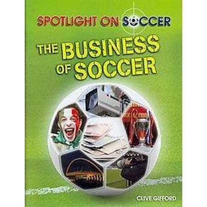 The Business of Soccer (Hardcover)