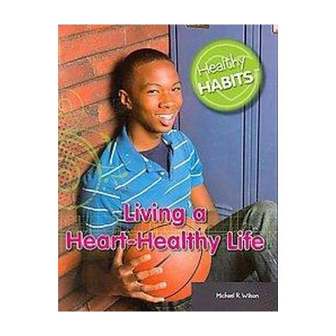 Living a Heart-Healthy Life (Paperback)