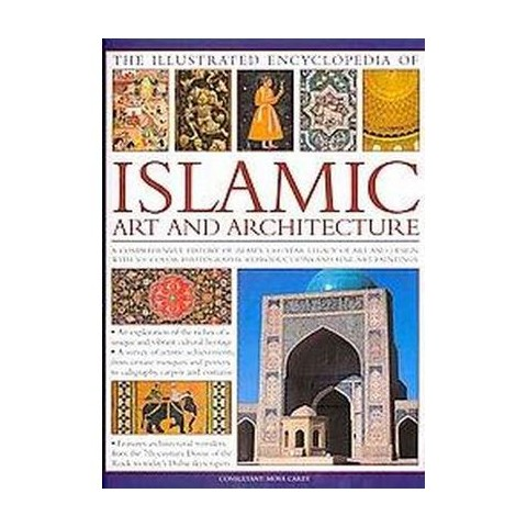The Illustrated Encyclopedia of Islamic Art and Architecture (Hardcover)