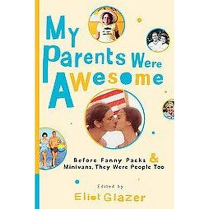 My Parents Were Awesome (Paperback)