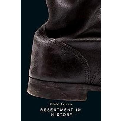 Resentment in History (Paperback)
