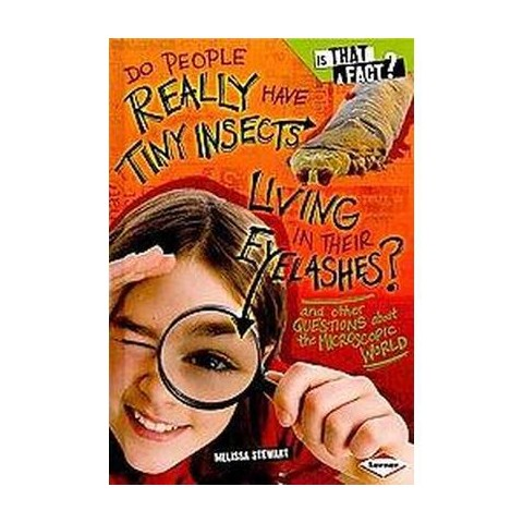 Do People Really Have Tiny Insects Living in Their Eyelashes (Hardcover)