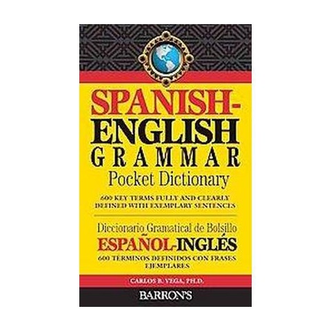 Barron's Spanish-English Grammar Dictionary / Diccionario Gramatical Espanol-Ingles (Bilingual)