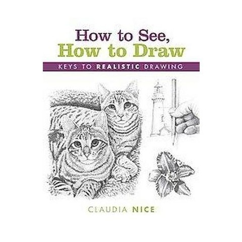 How to See, How to Draw (Hardcover)