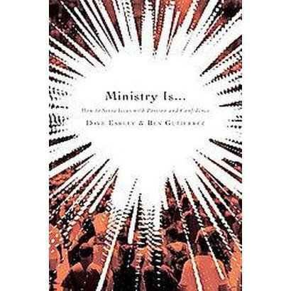 Ministry Is . . . (Paperback)