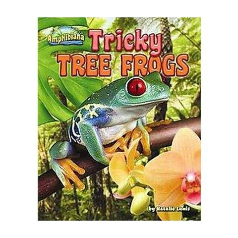 Tricky Tree Frogs ( Amphibiana) (Hardcover)