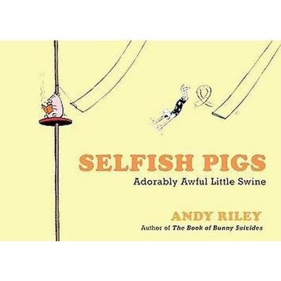 Selfish Pigs (Paperback)