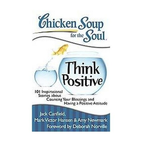 Chicken Soup for the Soul Think Positive (Paperback)