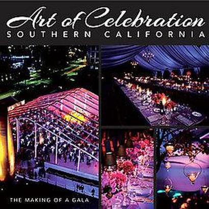 Art of Celebration Southern California (Hardcover)