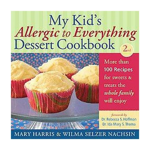 My Kid's Allergic to Everything Dessert Cookbook (Paperback)