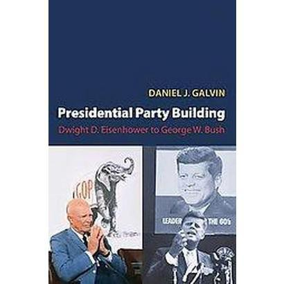 Presidential Party Building (Paperback)