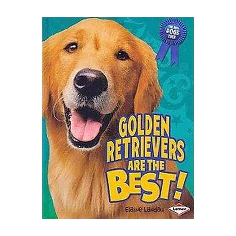 Golden Retrievers Are the Best! (Hardcover)