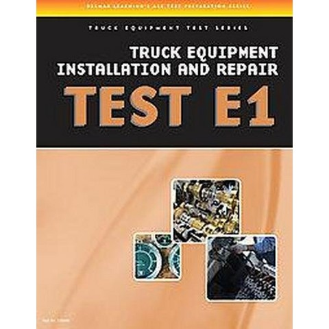 Truck Equipment Installation and Repair (Test E1) (Paperback)