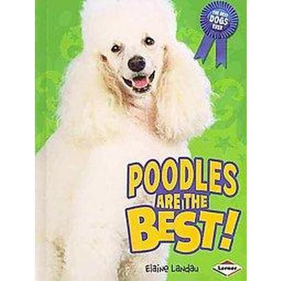 Poodles Are the Best! (Hardcover)
