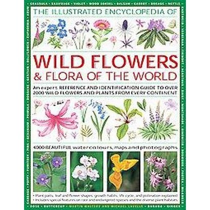 The Illustrated Encyclopedia of Wild Flowers & Flora of the World (Hardcover)