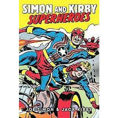 The Simon and Kirby Superheroes (Hardcover)