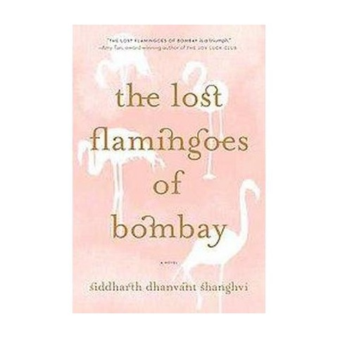 The Lost Flamingoes of Bombay (Reprint) (Paperback)