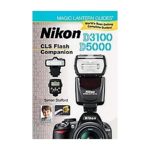 Nikon D5000/D3000 Cls Flash Companion (Paperback)