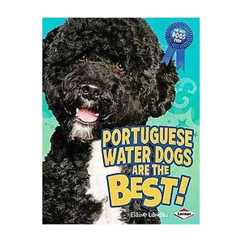 Portuguese Water Dogs Are the Best! (Hardcover)