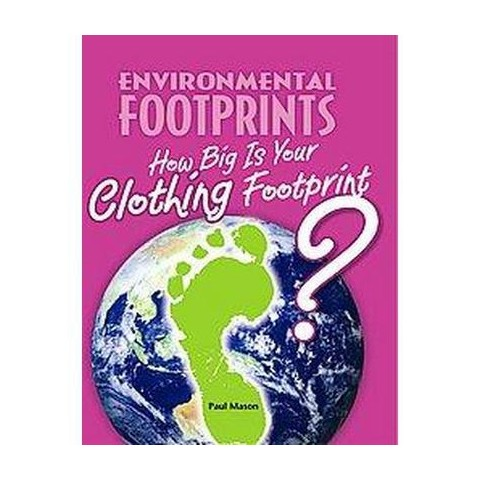 How Big Is Your Clothing Footprint? (Hardcover)