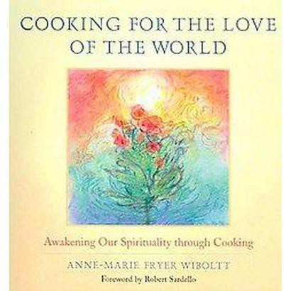 Cooking for the Love of the World (Paperback)