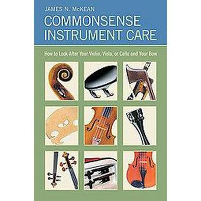 Commonsense Instrument Care (Revised) (Paperback)