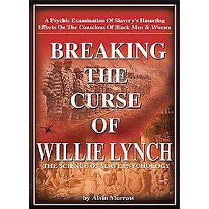Breaking the Curse of Willie Lynch (Paperback)
