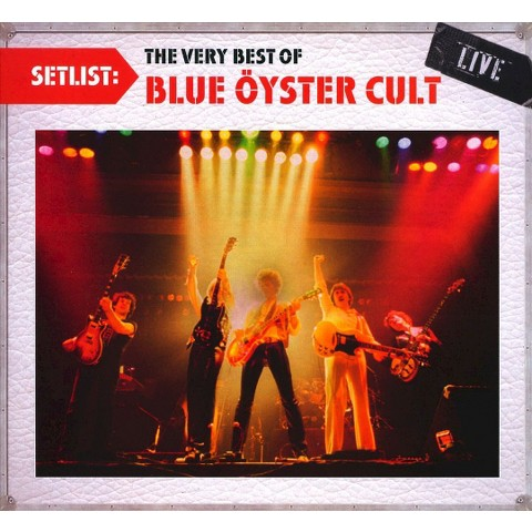 Setlist: The Very Best of Blue Öyster Cult Live