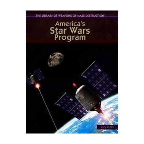 America's Star Wars Program ( Library of Weapons of Mass Destruction) (Hardcover)
