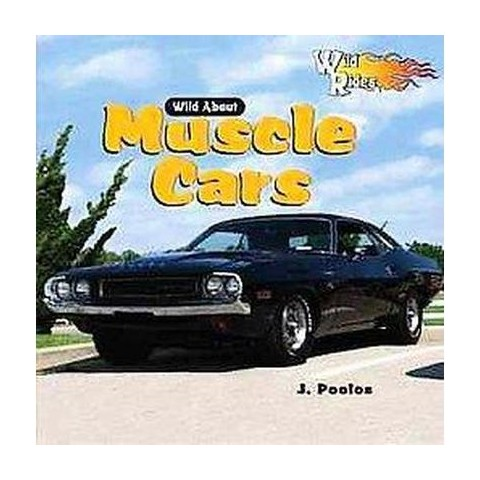 Wild About Muscle Cars (Hardcover)