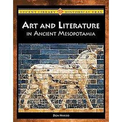Arts and Literature in Ancient Mesopotamia (Hardcover)