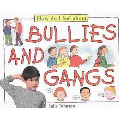 Bullies and Gangs (Paperback)