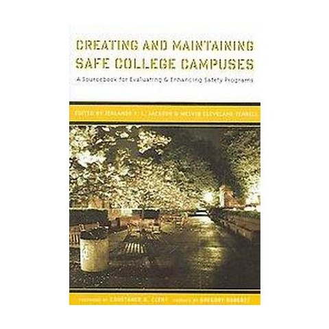 Creating And Maintaining Safe College Campuses (Paperback)