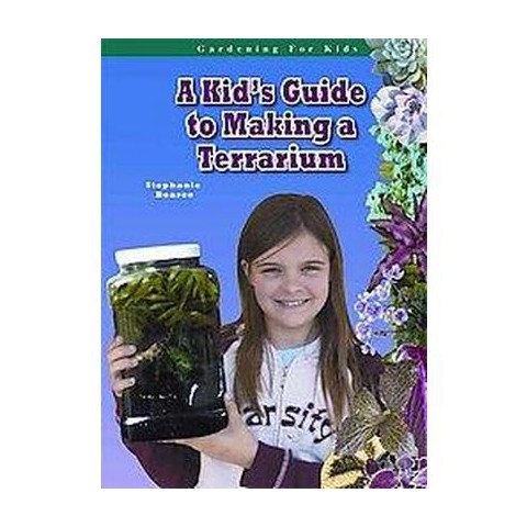 A Kid's Guide to Making a Terrarium (Hardcover)
