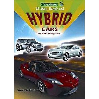 All About Electric and Hybrid Cars (Hardcover)