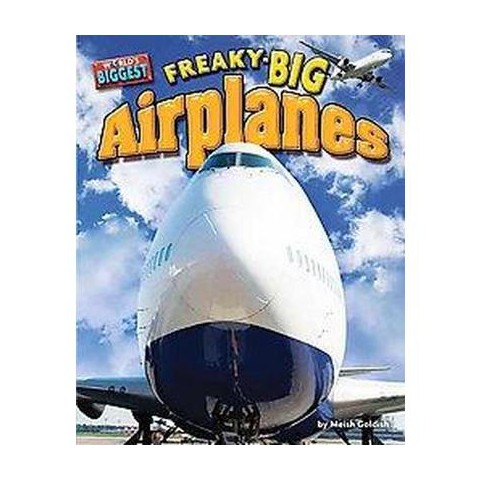 Freaky-Big Airplanes ( World's Biggest) (Hardcover)