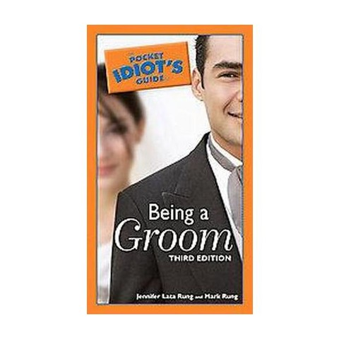 The Pocket Idiot's Guide to Being a Groom (Paperback)