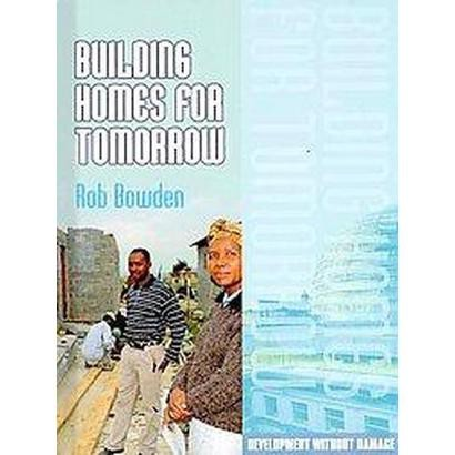 Building Homes for Tomorrow (Hardcover)