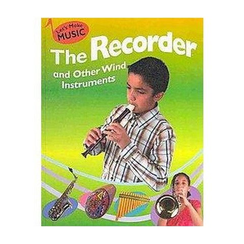 The Recorder and Other Wind Instruments (Hardcover)