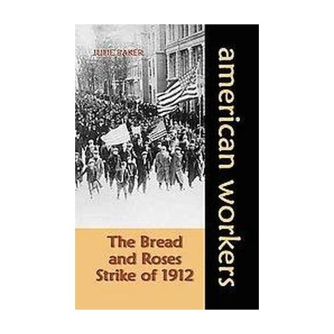 Bread and Roses Strike of 1912 (Hardcover)