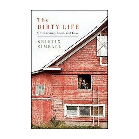 The Dirty Life (Hardcover)