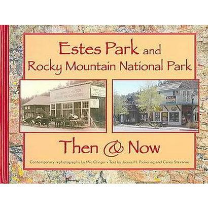 Estes Park and Rocky Mountain National Park Then & Now (Hardcover)