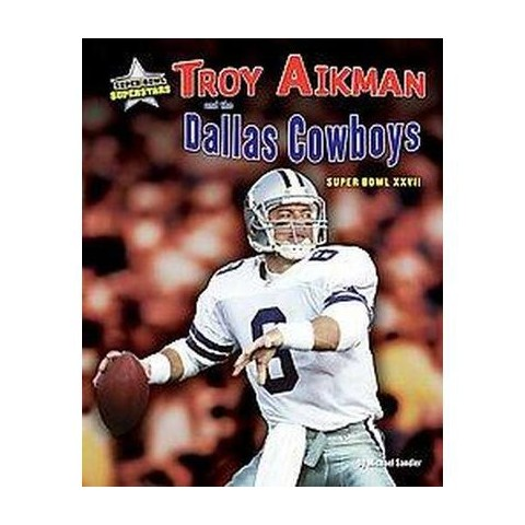 Troy Aikman and the Dallas Cowboys (Hardcover)