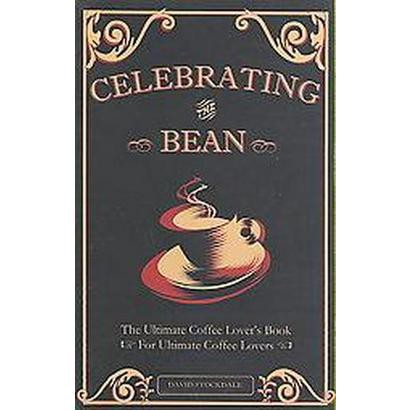 Celebrating the Bean (Paperback)