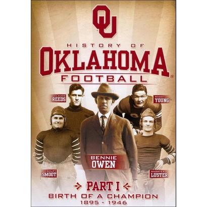 History of Oklahoma Football, Part 1: Birth of a Champion 1895-1946 (Widescreen)