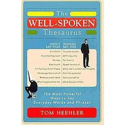 The Well-spoken Thesaurus (Paperback)