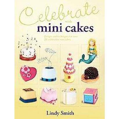 Celebrate With Mini Cakes (Paperback)